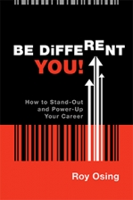 Cover of BE DiFFERENT YOU! How To Stand-Out and Power-Up Your Career